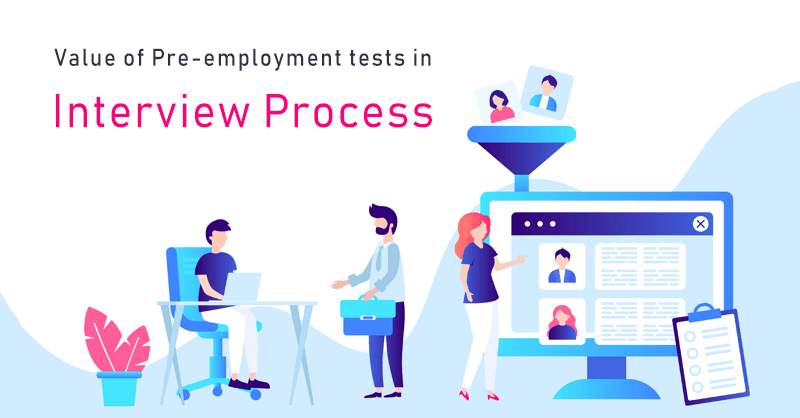 value of pre-employment tests in interview process