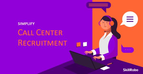 Call center recruitment process