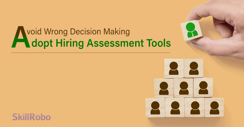 Hire the Best Candidates with Assessment Tools